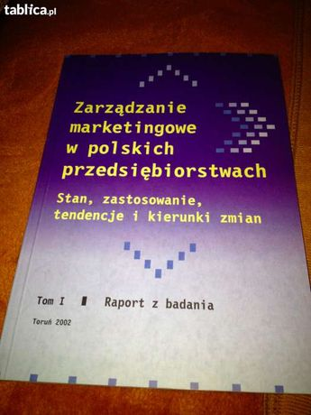 Zarządzanie marketingowe w polskich przedsiębiorstwach Tom I