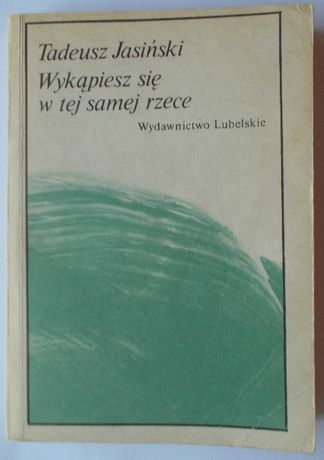 OKAZJA! Książka Wykąpiesz się w tej samej rzece - Tadeusz Jasiński
