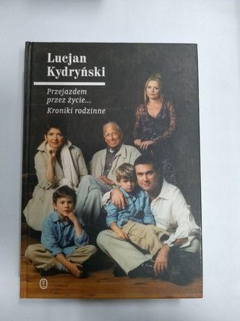 Przejazdem przez życie... Kroniki rodzinne L. Kydryński