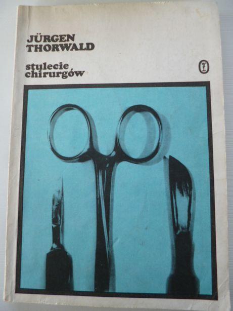 Stulecie chirurgów Jurgen Thorwald