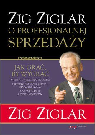 Zig Ziglar o profesjonalnej sprzedaży - Zig Ziglar