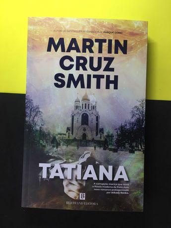 Martin Cruz Smith - Tatiana (Portes CTT Grátis)