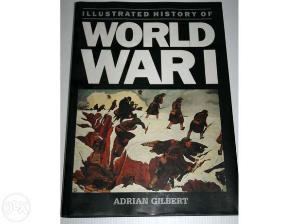 The illustrated history of World War 1