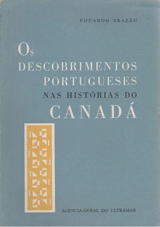 os descobrimentos portugueses nas histórias do canadá / eduardo brazäo