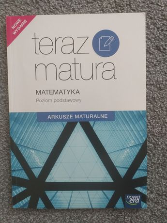 Teraz matura. Matematyka- arkusze maturalne, poziom podstawowy