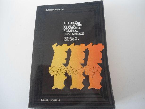As Eleições de 25 Abril Geografia e Imagem dos Partidos (1976)