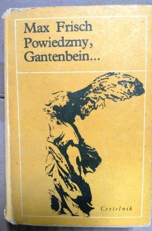 Max Frisch Powiedzmy, Gantenbein...