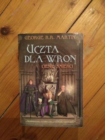 Uczta dla wron George R.R. Martin pieśn lodu i ognia gra o tron