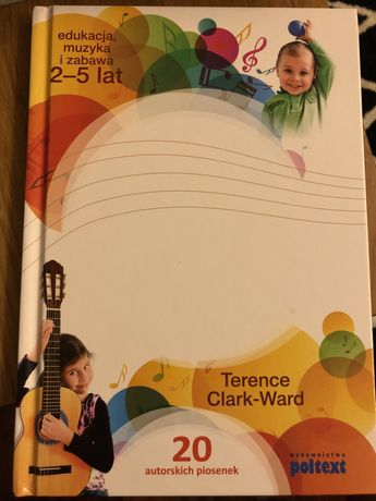 Edukacja, muzyka i zabawa 2-5 lat Terence Clark-Ward