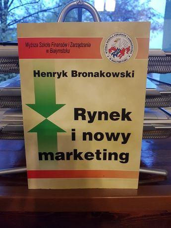 Rynkek i nowy marketing - H.Bronakowski