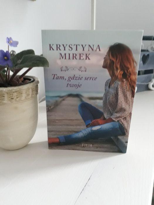 """Krystyna Mirek ,,Tam, gdzie serce twoje"""" Szczecin - image 1"""
