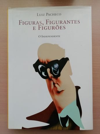 Luiz Pacheco - Figuras, Figurantes e Figurões
