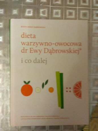 Dieta warzywno-owocowa dr Ewy Dąbrowskiej i co dalej Beata Dąbrowska