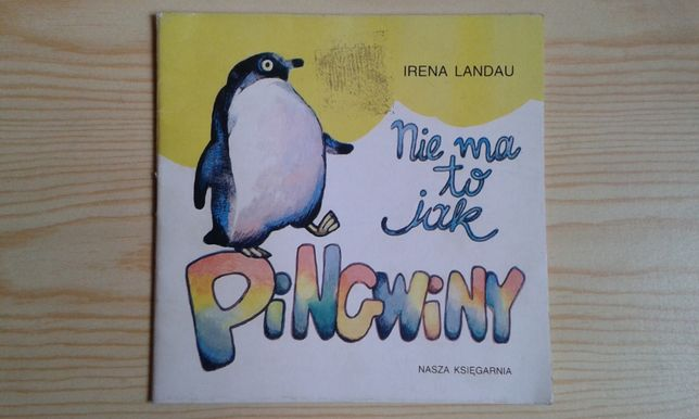 Nie ma to jak pingwiny Irena Landau Nasza Księgarnia 1989