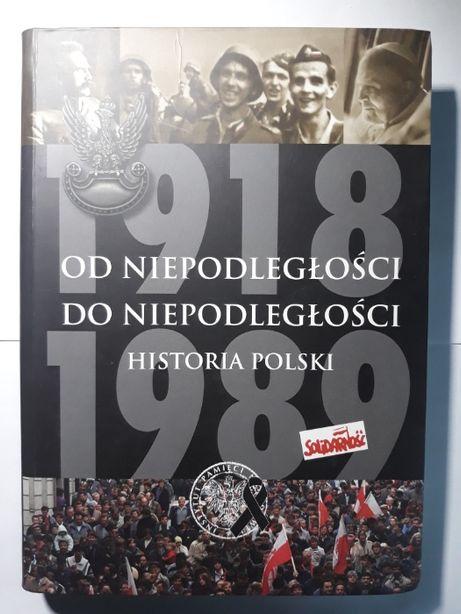 Od Niepodległości do Niepodległości HISTORIA POLSKI (przesyłka tylko 5