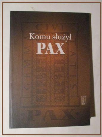 Komu służył PAX /S.Bober/PAX, historia,wydawnictwo,polityka