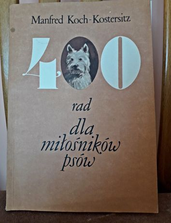 """Książka """"400 rad dla miłośników psów"""" Manfred Koch-Kostersitz"""