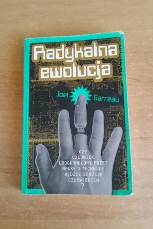 PRZYSZŁOŚĆ, TECHNIKA, AUTOMATYKA, Radykalna ewolucja, Joel Garreau