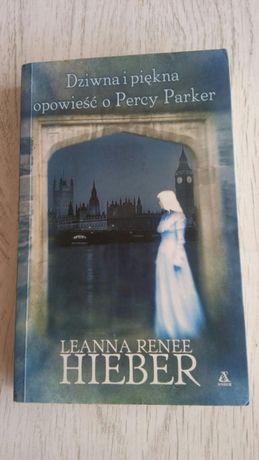 Dziwna i piękna opowieść o Percy Parker-Leanna Renee Hieber