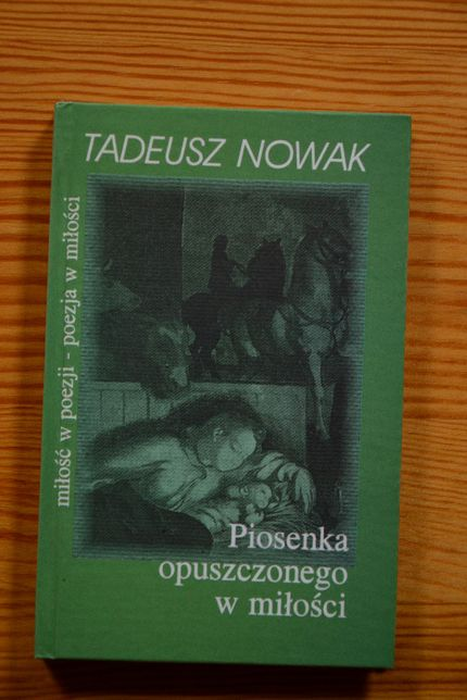 """Sprzedam zbiór poezji T. Nowaka """"Piosenka opuszczonego w miłości"""""""