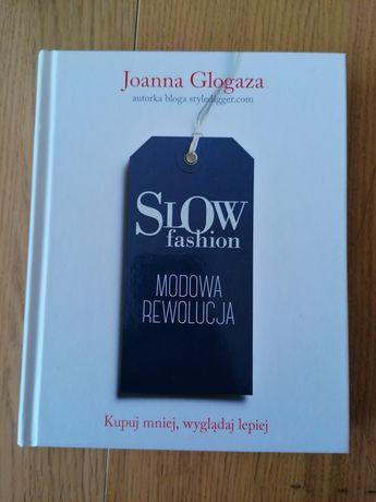 Slow fashion Modowa rewolucja Joanna Glogaza