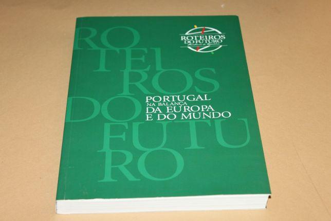 Roteiros do Futuro -Portugal na Balança da Europa e do Mundo
