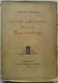 Służba narodowa Wojciecha Bogusławskiego (1929)