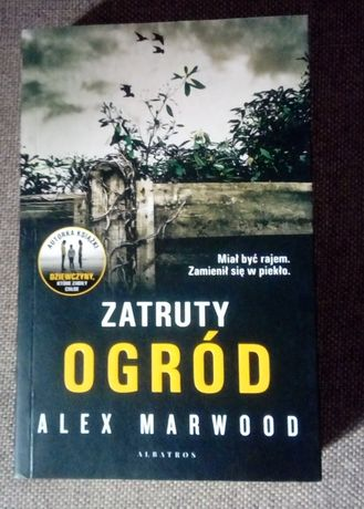 Zatruty Ogród - Alex Marwood