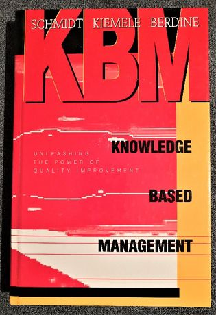 Knowledge Based Management - R. J. Berdine , R. Schmidt , M.J. Kiemele