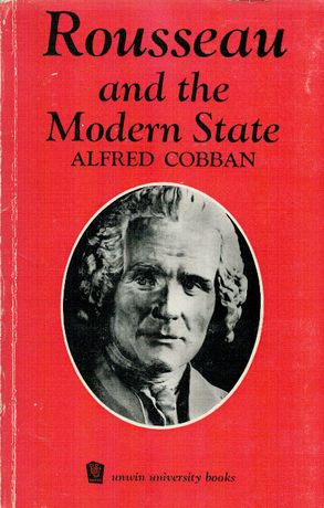 Alfred Cobban, Rousseau and the Modern State, London 1964