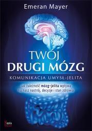 Twój drugi mózg Autor: dr Emeran Mayer