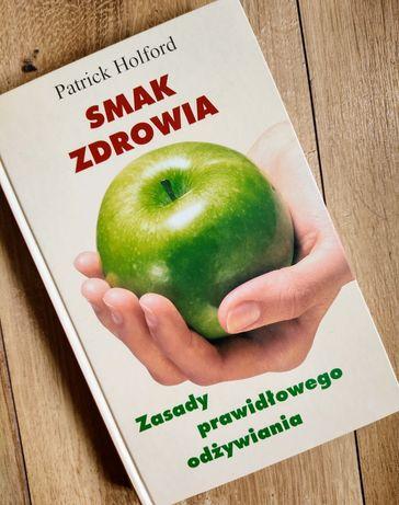 Książka Smak Zdrowia Patrick Holford Zasady Prawidłowego Odżywiania