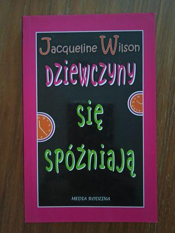 """""""Dziewczyny się spóźniają"""" J. Wilson"""