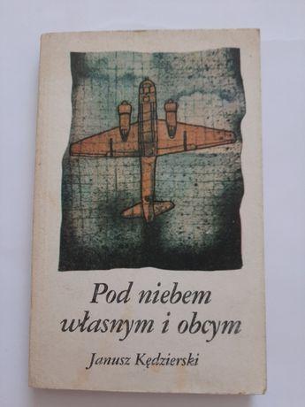 Pod niebem własnym i obcym. Janusz Kędzierski