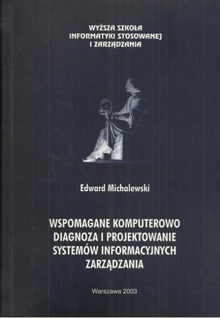 Wspomagane komputerowo diagnoza i projektowanie systemów informacyjnyc