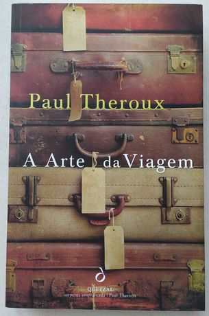 A Arte da Viagem - Paul Theroux