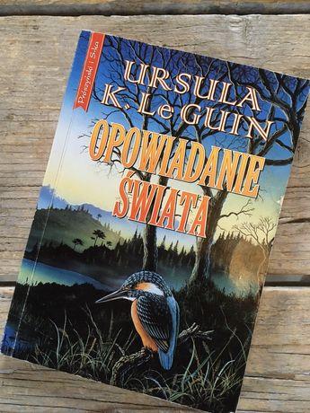 Opowiadanie świata Urszula K.Le Guin