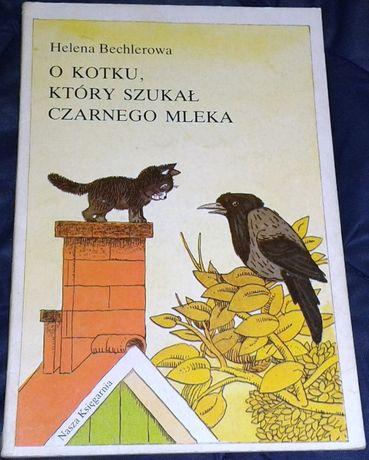 O kotku, który szukał czarnego mleka - Helena Bechlerowa