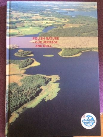 Polish nature - Our heritage and duty