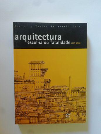 Arquitetura Escolha ou Fatalidade - Léon Krier