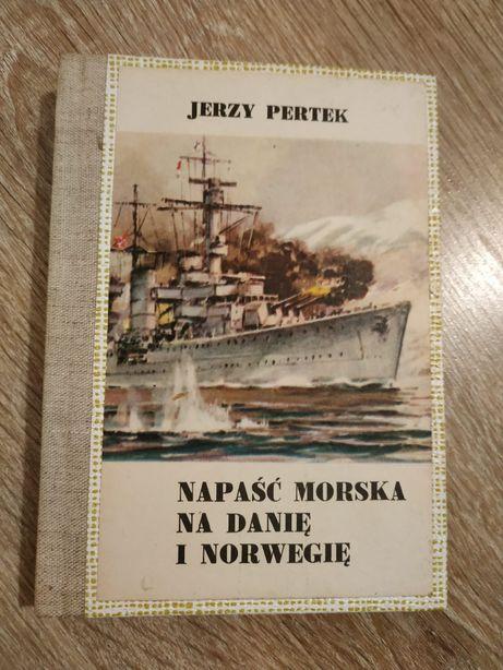 """Napaść morska na Danię i Norwegię"" Jerzy Pertek"
