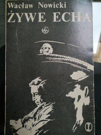 Żywe echa - książka autorstwa Wacława Nowickiego