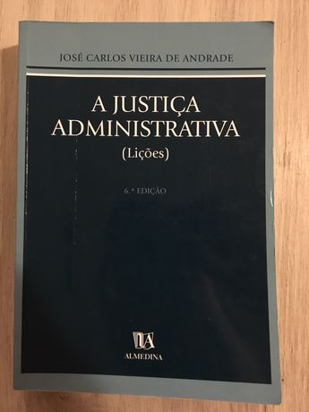 A Justiça Administrativa - José Carlos Vieira de Andrade