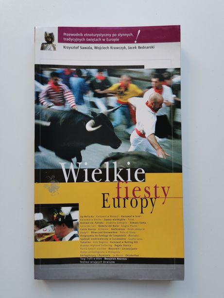 Wielkie fiesty Europy - przewodnik etnoturystyczny