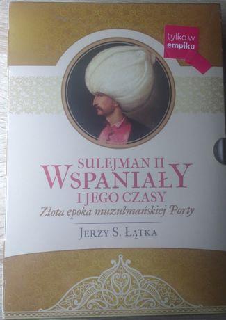Pakiet: Sulejman II Wspaniały i jego czasy - Jerzy S. Łątka