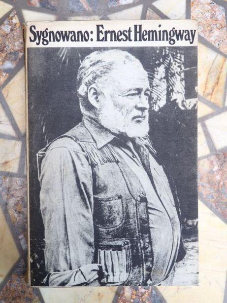 """Sygnowano:Ernest Hemingway"""" Artykuły i reportaże"""