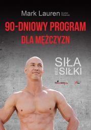 90-dniowy program dla mężczyzn. Siła bez siłki Autor: Lauren Mark Juli