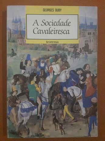 G. Duby: A Sociedade Cavaleiresca / O Médio Oriente e o Ocidente