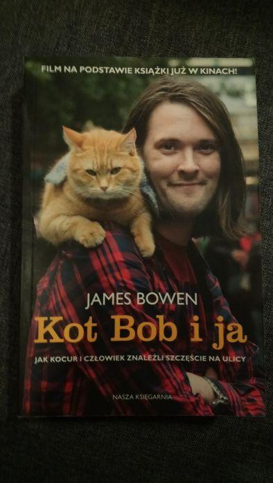 Kot Bob i ja. James Bowen. wyd.2014 Warszawa - image 1