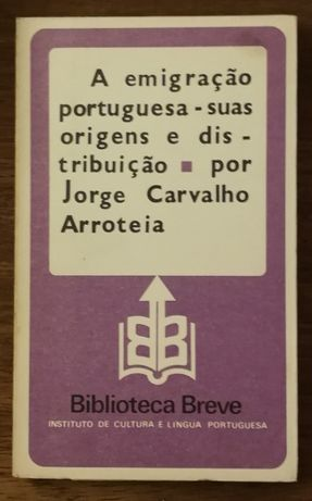 a emigração portuguesa - suas origens e distribuição, jorge arroteia